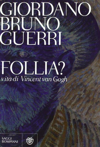 Follia? Vita di Vincent van Gogh