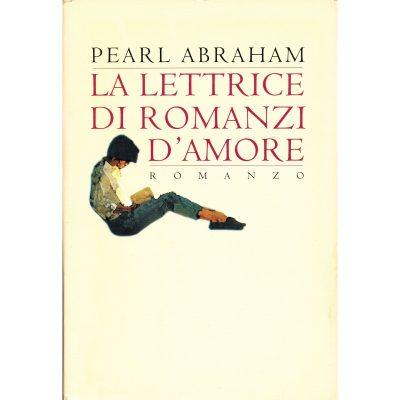 Pearl Abraham. La lettrice di romanzi d'amore