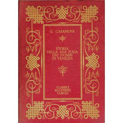 Giacomo Casanova. Storia della mia fuga dai piombi di Venezia