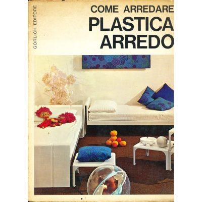 Come arredare - Plastica arredo