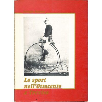 Giorgio Garatti. Lo Sport nell'Ottocento a Treviso