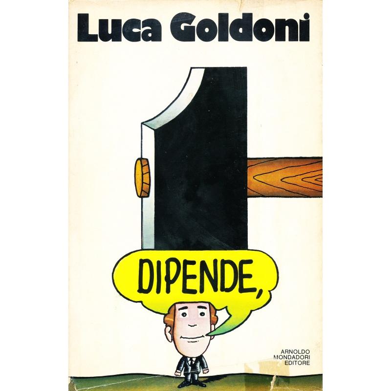 Luca Goldoni. Dipende