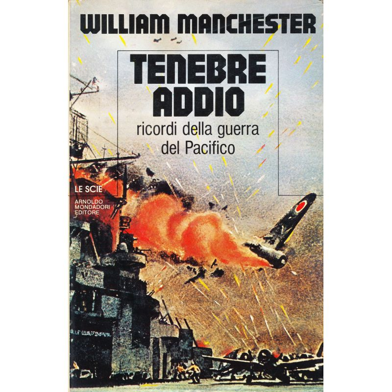 William Manchester. Tenebre addio