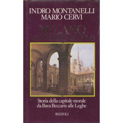 Indro Montanelli - Mario Cervi. Milano Ventesimo secolo