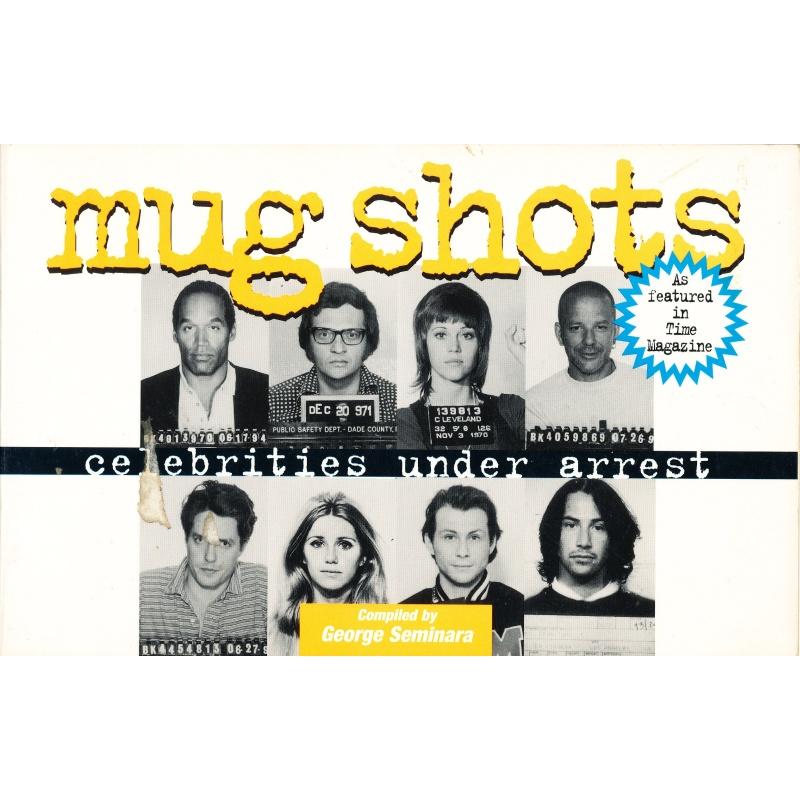 George Seminara. Mug Shots. Celebrities Under Arrest