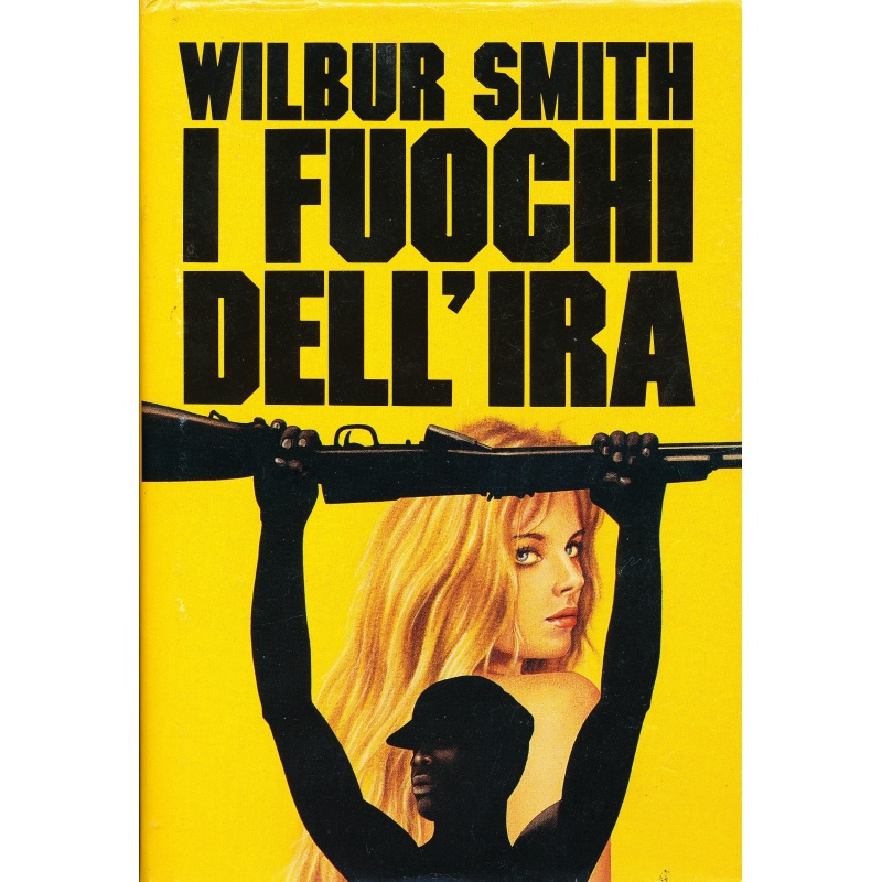 Wilbur Smith. I fuochi dell'ira