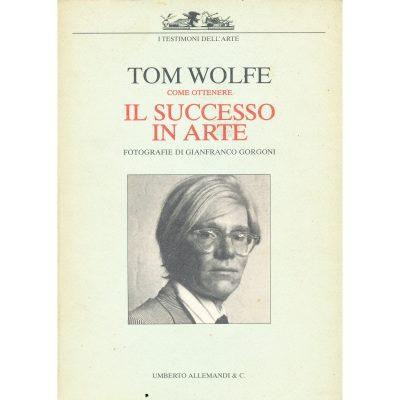 Tom Wolfe. Come ottenere il successo in Arte