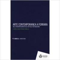 Arte contemporanea a Ferrara. Dalle neoavanguardie agli esiti del postmoderno