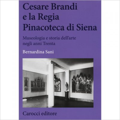 Cesare Brandi e la regia Pinacoteca di Siena