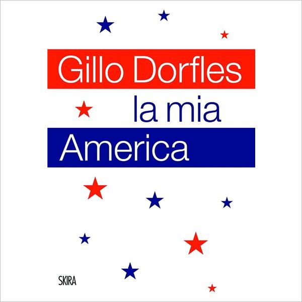 Gillo Dorfles. La mia America