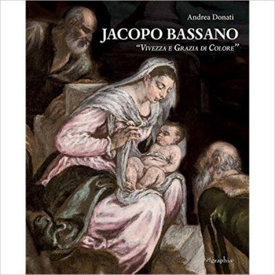 """Jacopo Bassano. """"Vivezza e grazia di colore"""""""