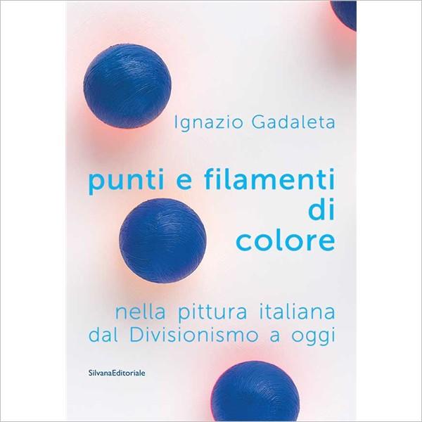 """Punti e filamenti di colore"" di Ignazio Gadaleta"