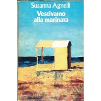 Susanna Agnelli. Vestivamo alla marinara