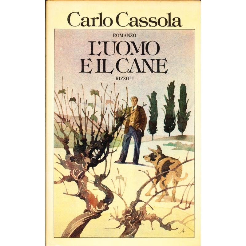 Carlo Cassola. L'uomo e il cane