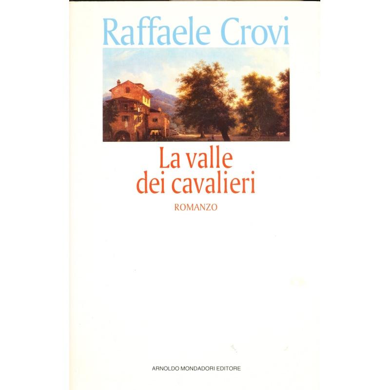 Raffaele Crovi. La valle dei cavalieri