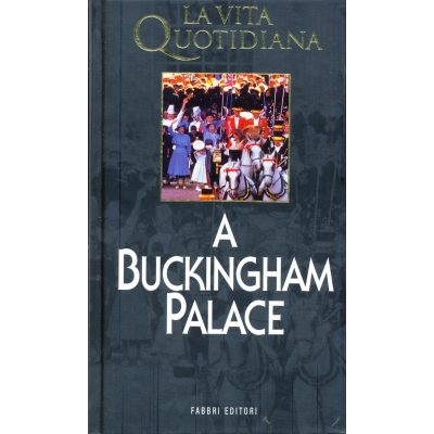 Bertrand Meyer. La vita quotidiana a Buckingham Palace
