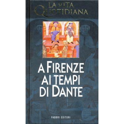 Pierre Antonetti. La vita quotidiana a Firenze ai tempi di Dante