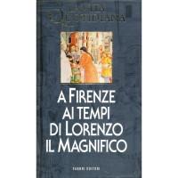 Pierre Antonetti. La vita quotidiana a Firenze ai tempi di Lorenzo il Magnifico