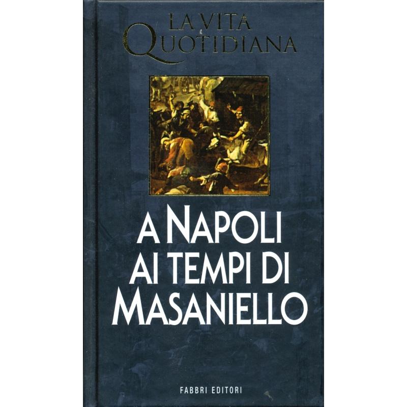 Nino Leone. La vita quotidiana a Napoli ai tempi di Masaniello