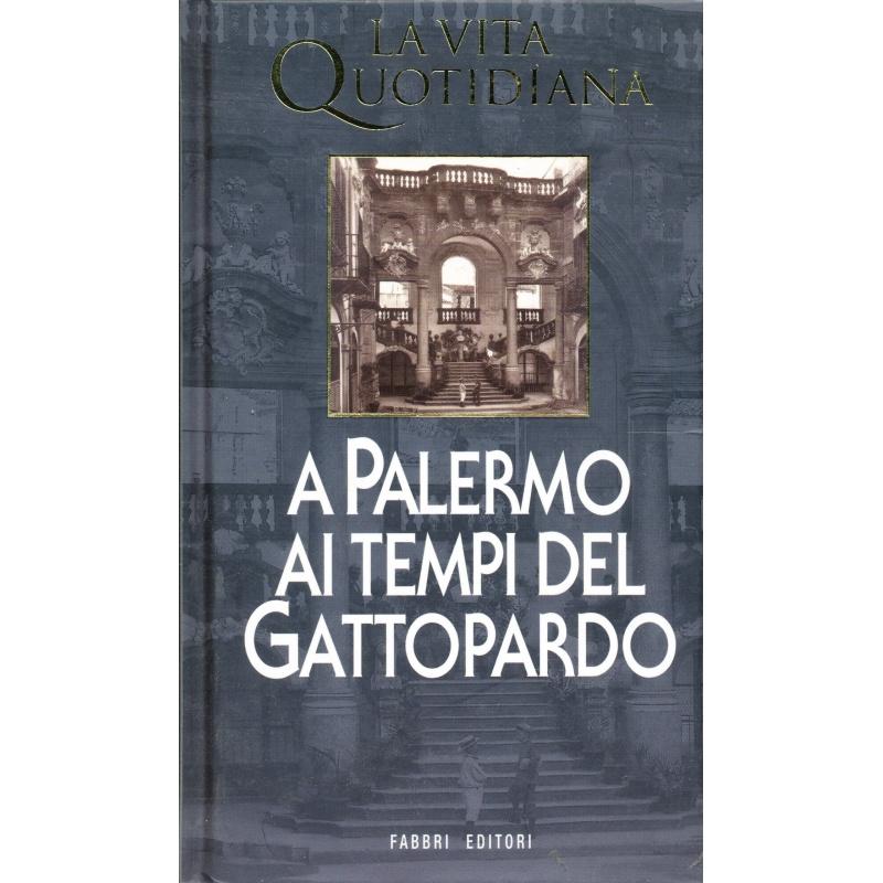 Ettore Serio. La vita quotidiana a Palermo ai tempi del Gattopardo