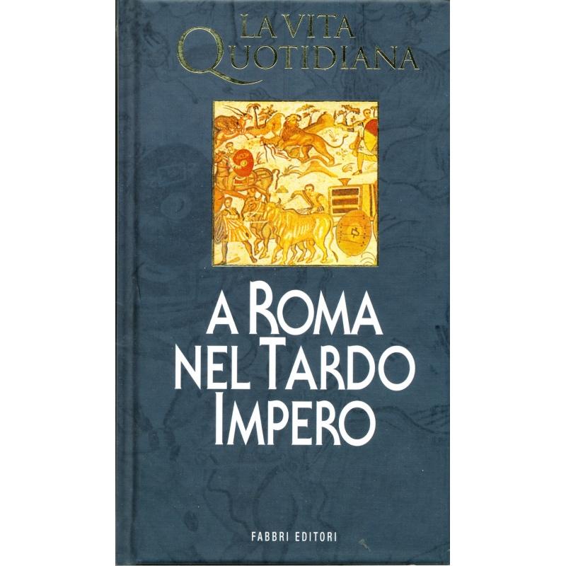 Bertrand Lançon. La vita quotidiana a Roma nel Tardo Impero