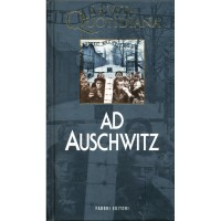 Frediano Sessi. La vita quotidiana ad Auschwitz