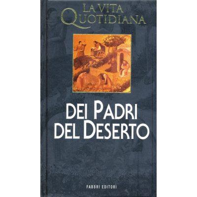 Lucien Regnault. La vita quotidiana dei Padri del Deserto