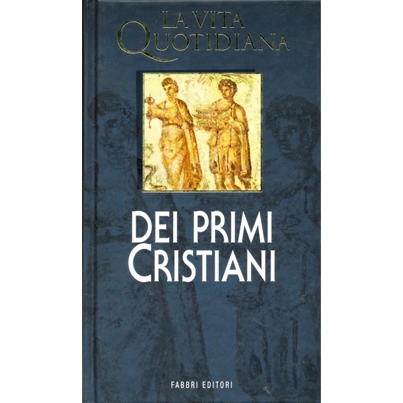 Adalbert G. Hammam. La vita quotidiana dei primi Cristiani