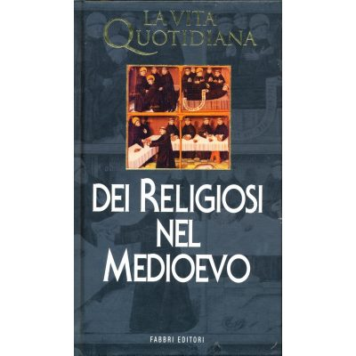 Leo Moulin. La vita quotidiana dei religiosi nel Medioevo