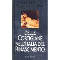 Paul Larivaille. La vita quotidiana delle cortigiane nell'Italia del Rinascimento