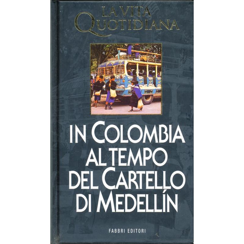 Hubert Prolongeau. La vita quotidiana in Colombia al tempo del Cartello di Medellin
