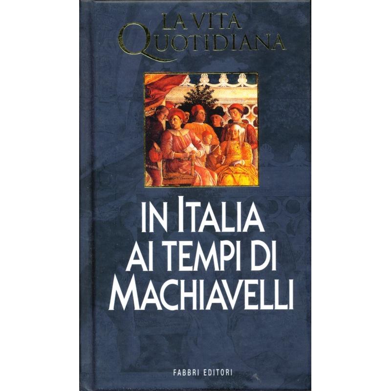 Paul Larivaille. La vita quotidiana in Italia ai tempi di Macchiavelli
