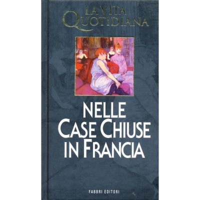 Laure Adler. La vita quotidiana nelle case chiuse in Francia