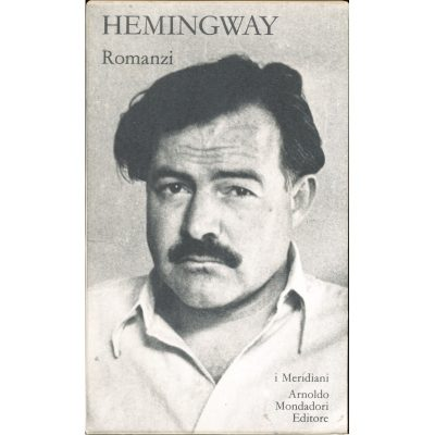 Ernest Hemingway. Romanzi - Volume primo (I Meridiani)