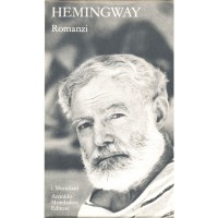 Ernest Hemingway. Romanzi - Volume secondo (I Meridiani)