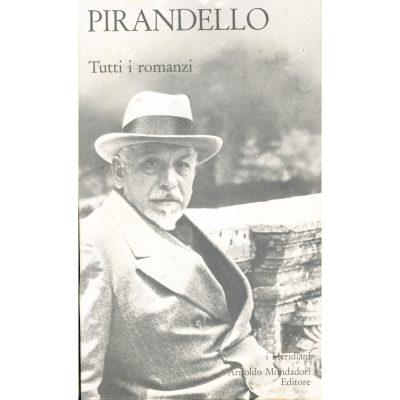 Luigi Pirandello. Tutti i romanzi - Volume primo (I Meridiani)