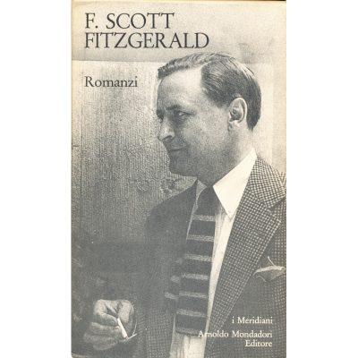 Francis Scott Fitzgerald. Romanzi (I Meridiani)
