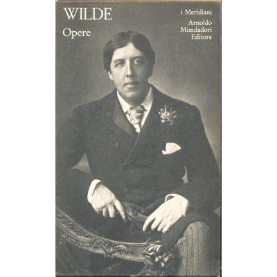 Oscar Wilde. Opere (I Meridiani)