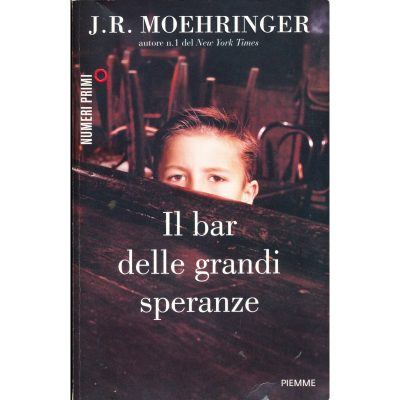 J.R. Moehringer. Il bar delle grandi speranze