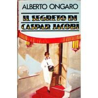 Alberto Ongaro. Il segreto di Gaspar Jacobi