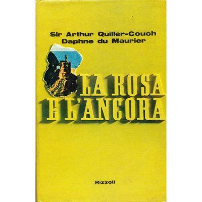 Arthur Quiller-Couch - Daphne du Maurier. La rosa e l'ancora