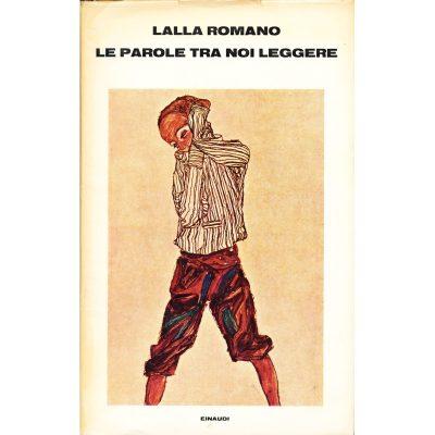 Lalla Romano. Le parole tra noi leggere