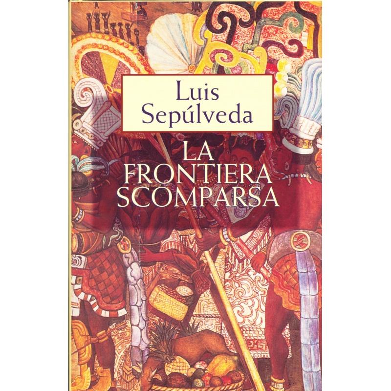 Luis Sepulveda. La frontiera scomparsa