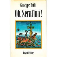 Giuseppe Berto. Oh, Serafina!
