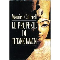 Maurice Cotterell. Le profezie di Tutankhamon