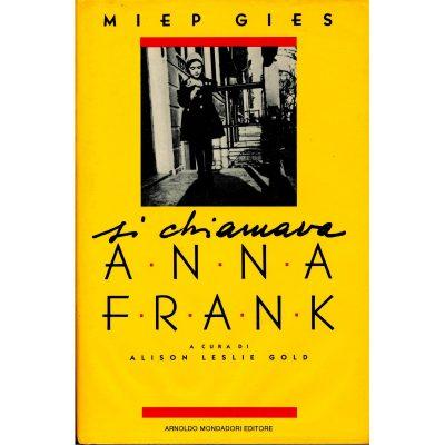 Miep Gies. Si chiamava Anna Frank