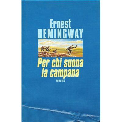 Ernest Hemingway. Per chi suona la campana