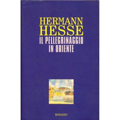 Herman Hesse. Il pellegrinaggio in Oriente