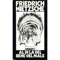 Friedrich Nietzsche. Al di la' del bene e del male