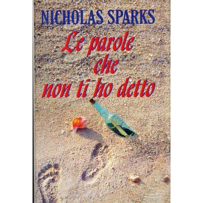 Nicholas Sparks. Le parole che non ti ho detto